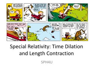 Special Relativity: Time Dilation and Length Contraction