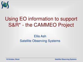 Using EO information to support S&R* - the CAMMEO Project