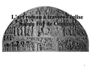 L art roman   travers l  glise Sainte Foy de Conques