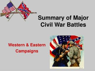 Summary of Major Civil War Battles