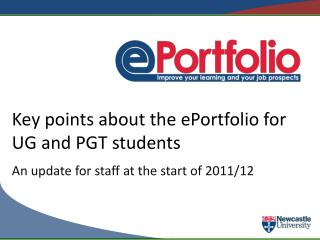 Key points about the ePortfolio for UG and PGT students