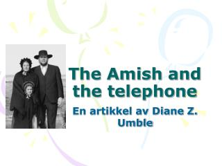 The Amish and the telephone