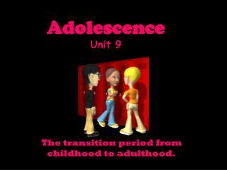 Adolescence Unit 9