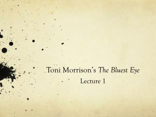 Toni Morrison's  The Bluest Eye Lecture 1