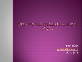 Open source  projekty A jejich vývoj