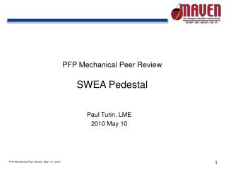 PFP Mechanical  Peer  Review SWEA Pedestal