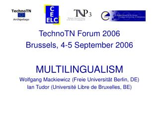 TechnoTN Forum 2006 Brussels, 4-5 September 2006 MULTILINGUALISM