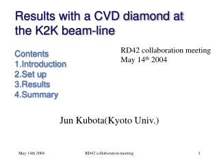 Results with a CVD diamond at the K2K beam-line