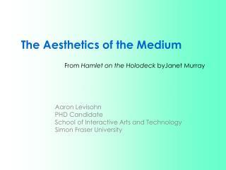 The Aesthetics of the Medium