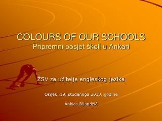 COLOURS OF OUR SCHOOLS Pripremni posjet školi u Ankari