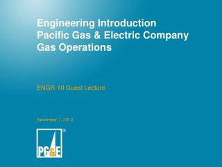 Engineering Introduction Pacific Gas & Electric Company Gas Operations
