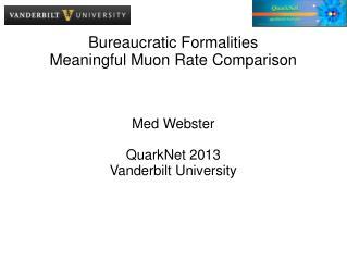 Bureaucratic Formalities Meaningful Muon Rate Comparison