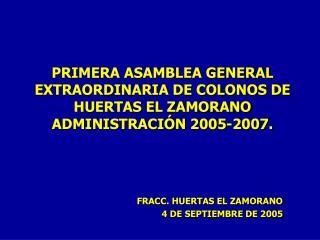 FRACC. HUERTAS EL ZAMORANO 4 DE SEPTIEMBRE DE 2005