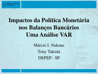 Impactos da Política Monetária nos Balanços Bancários Uma Análise VAR