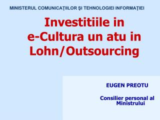 Investitiile in  e-Cultura un atu in Lohn/Outsourcing