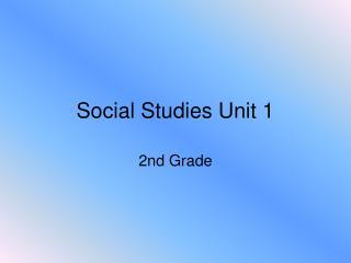 Social Studies Unit 1