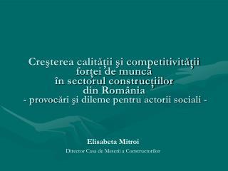 Elisabeta Mitroi Director Casa de Meserii a Constructorilor
