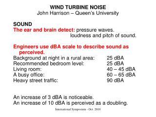WIND TURBINE NOISE John Harrison – Queen's University SOUND