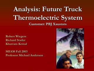 Analysis: Future Truck Thermoelectric System Customer: PBJ Xaustors