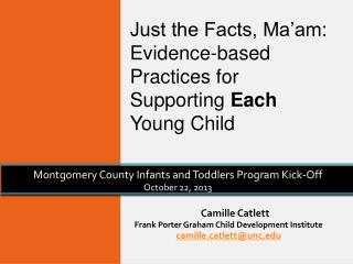 Camille Catlett Frank Porter Graham Child Development Institute camilletlett@unc