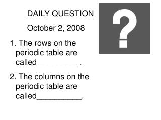 DAILY QUESTION October 2, 2008