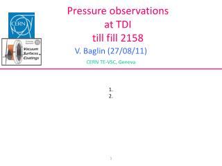Pressure observations at TDI till fill 2158