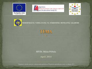 """"""" Moderné vzdelávanie pre vedomostnú spoločnosť/Projekt je spolufinancovaný zo zdrojov EÚ"""""""