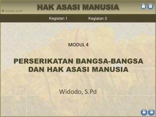 MODUL  4 PERSERIKATAN BANGSA-BANGSA DAN HAK ASASI MANUSIA