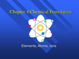 Chapter 4:Chemical Foundation