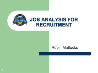 JOB ANALYSIS FOR RECRUITMENT