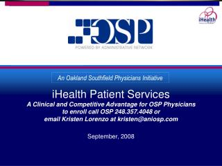 iHealth Patient Services A Clinical and Competitive Advantage for OSP Physicians