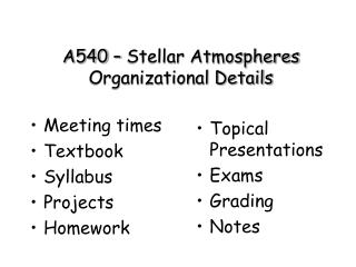 A540 – Stellar Atmospheres Organizational Details