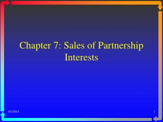 Chapter 7: Sales of Partnership Interests