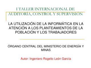 I TALLER INTERNACIONAL DE AUDITORÍA, CONTROL Y SUPERVISIÓN