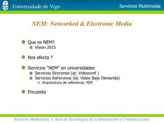 NEM: Networked & Electronic Media