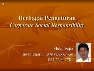 Berbagai Pengaturan  Corporate Social Responsibility