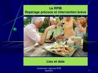 Le RPIB Repérage précoce et intervention brève