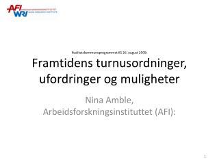 Nina Amble, Arbeidsforskningsinstituttet (AFI):