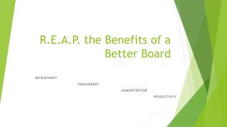 R.E.A.P. the Benefits of a  Better Board