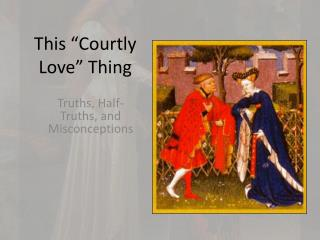 courtly love in medieval literature Courtly love, philosophy of love and code of lovemaking that flourished in france and england during the middle ages although its origins are obscure, it probably derived from the works of ovid, various middle eastern ideas popular at the time, and the songs of the troubadours.