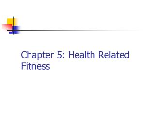 Chapter 5: Health Related Fitness