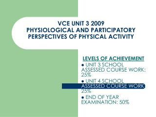 VCE UNIT 3 2009 PHYSIOLOGICAL AND PARTICIPATORY PERSPECTIVES OF PHYSICAL ACTIVITY