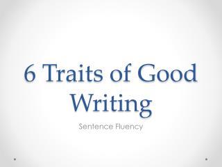 6 Traits of Good Writing