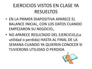 EJERCICIOS VISTOS EN CLASE YA RESUELTOS