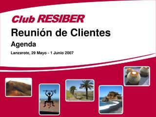 Reunión de Clientes  Agenda  Lanzarote, 29 Mayo - 1 Junio 2007
