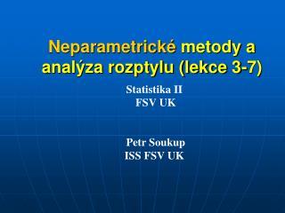 Neparametrick�  metody a anal�za rozptylu (lekce 3-7)