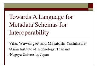 Towards A  Language for Metadata Schemas for Interoperability