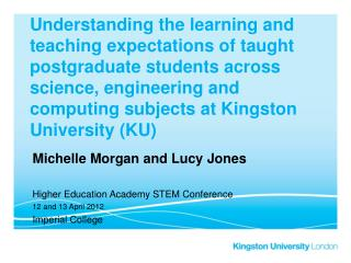Michelle Morgan and Lucy Jones Higher Education Academy STEM Conference   12 and 13 April 2012