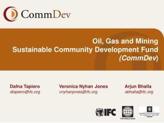 Oil, Gas and Mining  Sustainable Community Development Fund (CommDev )