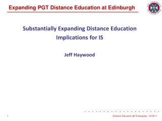Substantially Expanding Distance Education Implications for IS Jeff Haywood